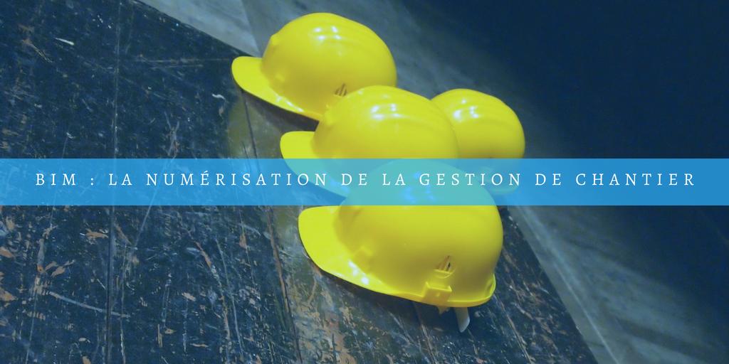 La numérisation de la gestion de chantier